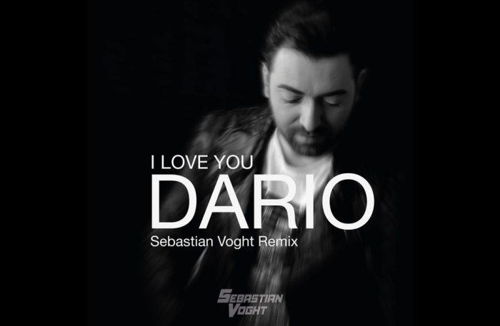 Dario - I Love You (Sebatsian Voght Remix)1200x630